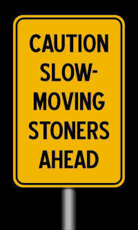 140122 - Slow-moving stoners ahead